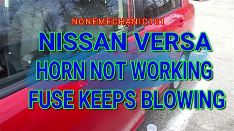 Nissan Versa Horn Not Working Fuse Keeps Blowing Youtube