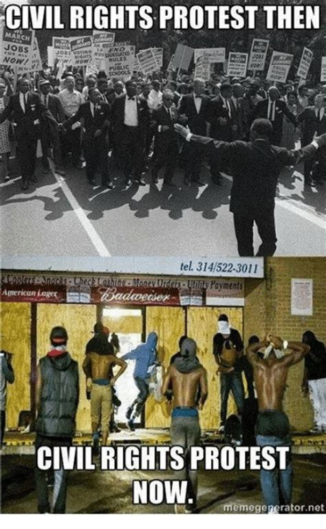 Protest Meme - civil rights protest then jobs otino now rules public tel 314522 3011 american civil rights