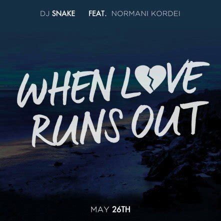 dj snake new song download download dj snake when love runs out ft normani kordei