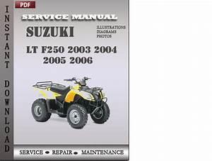 Suzuki Lt F250 2003 2004 2005 2006 Factory Service Repair