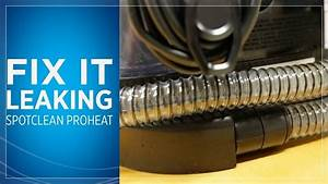 Bissell Spot Clean Proheat Pet Leaking From Bottom