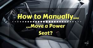 How To Manually Move A Power Seat  Know Full Details Here