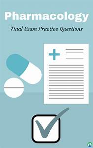Pharmacology Final Exam  Study Guide And Practice Questions