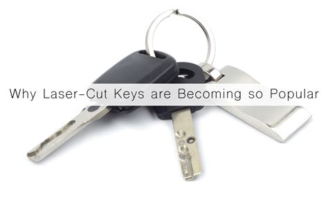 Why Laser-cut Keys Are Becoming So Popular