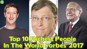 Top 10 Richest People In The World Forbes' 2017 ...