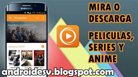 app  ver  descargar peliculas series  animes en tu