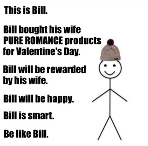 Pure Romance Meme - meme creator this is bill be like bill bill bought his wife pure romance products for val