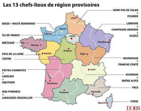 Carte De Region Et Departement Et Chef Lieu by Carte Les Capitales De R 233 Gions Arrivent En Conseil Des