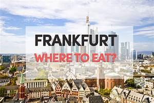 Frankfurt Höchst Restaurant : frankfurt eat 4 of the best restaurants to eat in frankfurt ~ A.2002-acura-tl-radio.info Haus und Dekorationen
