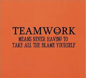 Humorous Teamwork Quotes. QuotesGram