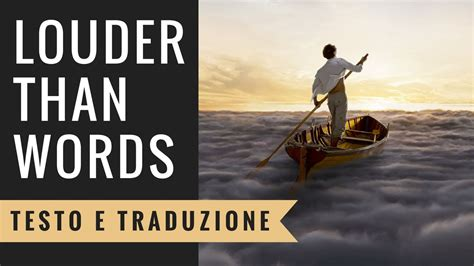 More Than Words Testo - pink floyd louder than words testo e traduzione in