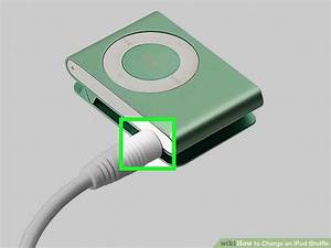 How To Charge An Ipod Shuffle  6 Steps  With Pictures