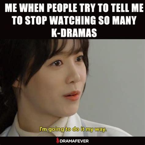 Kdrama Memes - 5 reasons to get dramafever premium now