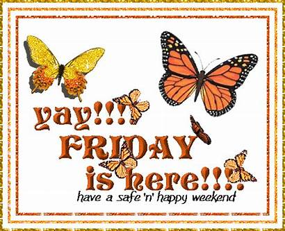 Friday Weekend Happy Safe Yay Wishes Morning