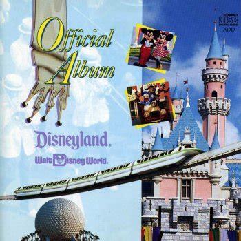 the of disneyland walt disney world and epcot center by various artists album lyrics