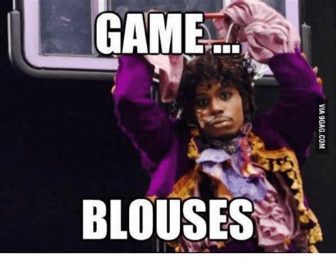 Game Blouses Meme - game blouses game blouses meme on sizzle