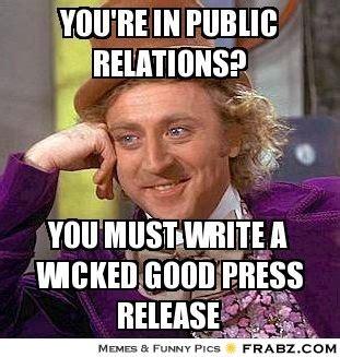 Meme Pr - you re in public relations willy wonka meme generator captionator