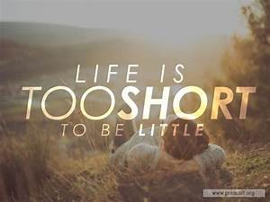 Sermon By Title  Life Is Too Short To Be Little