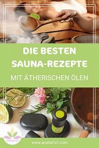 Saunaaufguss Selber Machen : sauna aufguss selbermachen mit therischen len zum perfekten saunavergn gen aromatherapie ~ Watch28wear.com Haus und Dekorationen