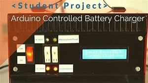 Building My First Arduino Controlled Battery Charger    Student Project