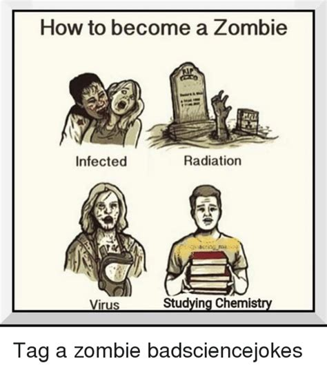 How To Become A Meme - how to become a zombie radiation infected studying chemistry virus tag a zombie badsciencejokes