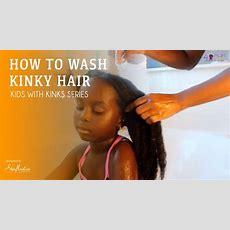 How To Wash Kinky Hair  Kids With Kinks Youtube