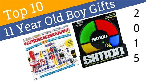 christmas gifts for 11 year ild boy 10 best 11 year boy gifts 2015