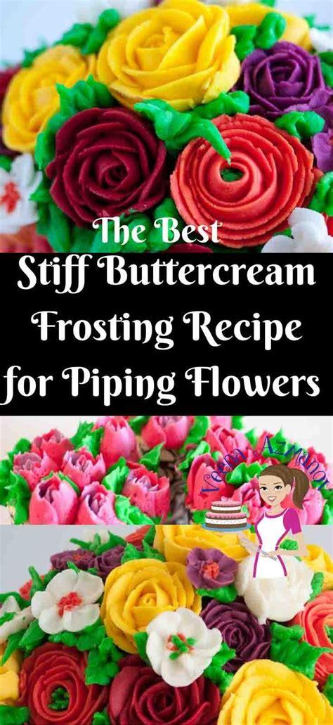 stiff buttercream recipe  piping flowers
