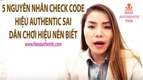 If you enjoyed the video make sure to like and subscribe. 5 LÝ DO KHIẾN CHECK CODE HÀNG HIỆU AUTHENTIC SAI MÀ DÂN CHƠI HIỆU NÊN BIẾT - YouTube
