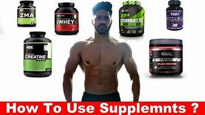 How To Use Supplements   Best Supplement For Indian Bodybuilding