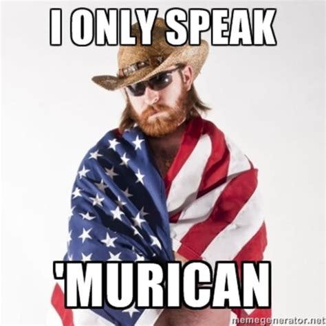Meme Speak - quot i speak american quot murica meme and meme
