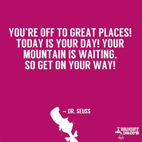 Your Off To Great Places Dr Seuss Quotes Quotesgram. Success Quotes Yahoo Answers. Deep Zone Quotes. Best Friend Quotes Marathi. God Name Quotes. Christian Universalism Quotes. Harry Potter Quotes Printable. Christmas Quotes Romantic. Song Quotes Punk