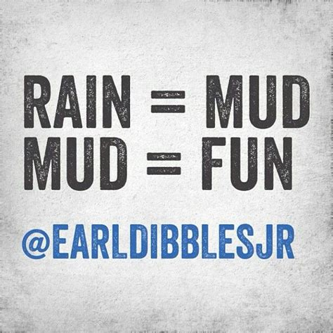mudding quotes for girls mudding quotes and sayings share fun in the mud