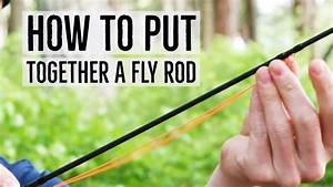 How To Put Together A Fly Rod
