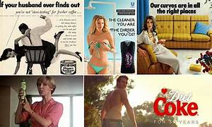To get ahead in advertising... ditch 'sexist' commercials ...