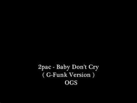 2pac  Baby Dont Cry ( Gfunk Version) Youtube