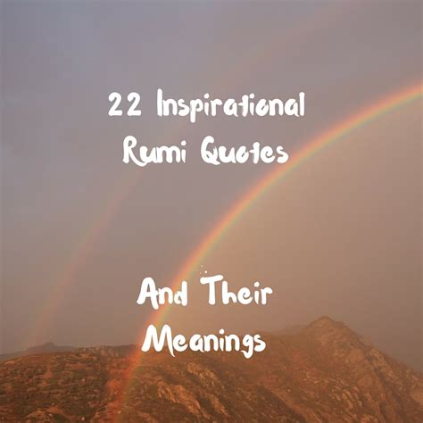 Rumi Quotes In 22 Inspirational Rumi Quotes And Their Meanings Adam Siddiq
