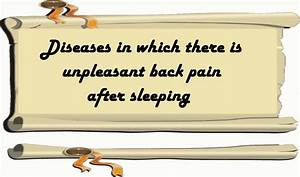 diseases in which there is unpleasant back pain after With back pain after sleeping