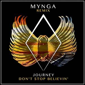 Journey – Don't Stop Believin' (MYNGA Remix) [TMN Premiere ...