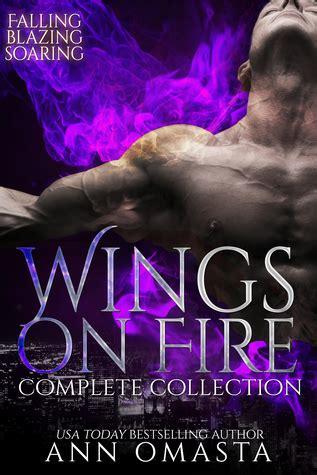 wings  fire falling blazing  soaring  ann omasta