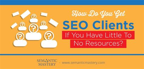 how do you get seo clients if you to no resources