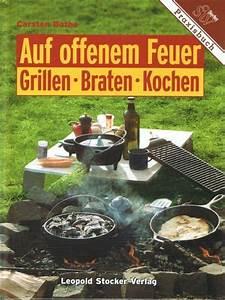 Grillen In Der Mikrowelle : auf offenem feuer grillen braten kochen b cher ~ Orissabook.com Haus und Dekorationen