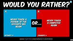 Would You Rather? (@WouldYouRatherN) | Twitter