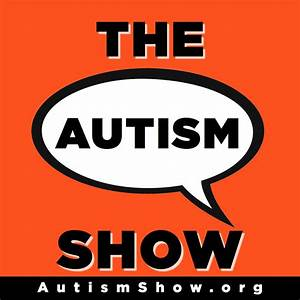 The Autism Show | Autism Podcast Radio | Listen via ...