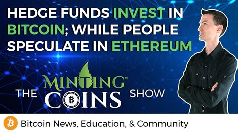 What about defi as a hedge? Hedge Funds Invest in Bitcoin; While People Speculate in Ethereum - YouTube