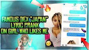 """FAMOUS DEX """"JAPAN!"""" SONG LYRIC PRANK ON GIRL WHO LIKES ME ..."""