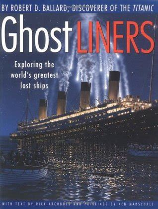 ghost liners exploring  worlds greatest lost ships