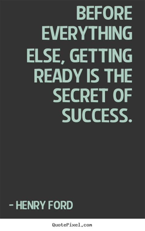 Diy Picture Quotes About Success  Before Everything Else, Getting Ready Is The Secret