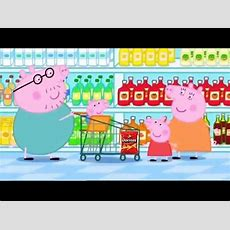 Peppa Pig Grocery Shopping Daddy Pig With George Go Shopping Youtube