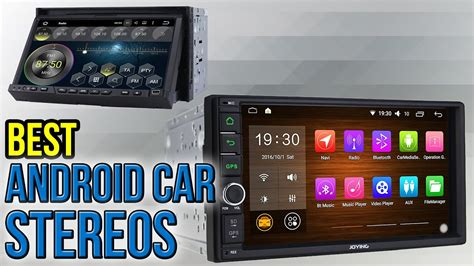 2017 Cars With Android Auto by 6 Best Android Car Stereos 2017